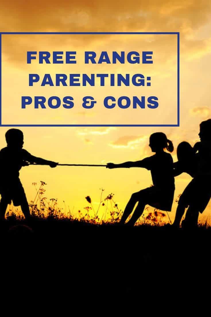 Free Range Parenting: Pros & Cons