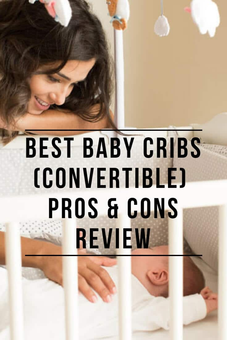 Best Baby Cribs (Convertible) 2020 - Pros & Cons Review