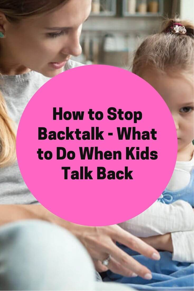How to Stop Backtalk – What to Do When Kids Talk Back