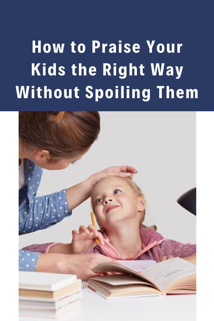 How to Praise Your Kids the Right Way Without Spoiling Them