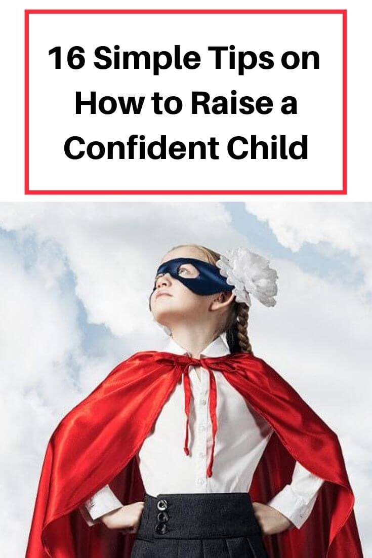 16 Simple Tips on How to Raise a Confident Child