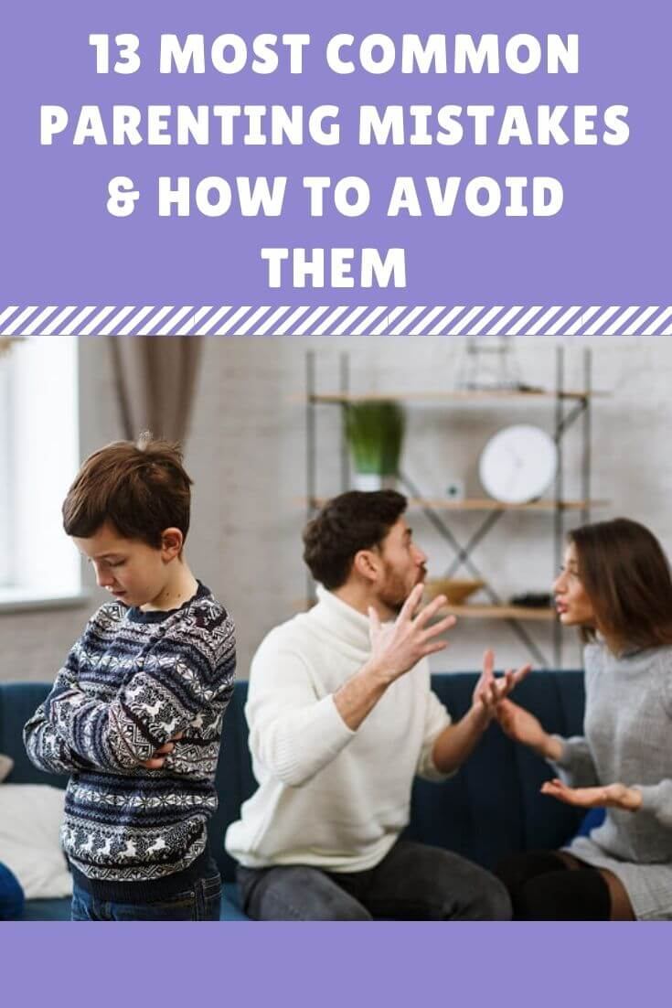 13 Most Common Parenting Mistakes & How to Avoid Them