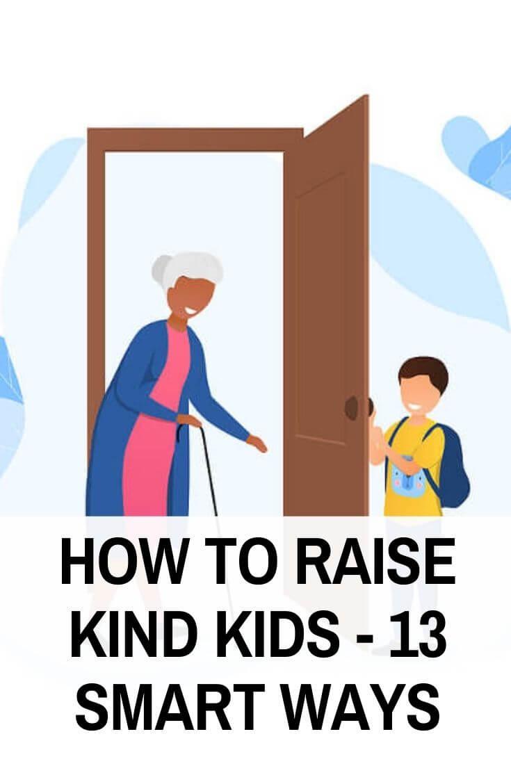 How to Raise Kind Kids - 13 Smart Ways